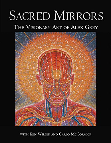 Sacred Mirrors: The Visionary Art of Alex Grey (English Edition)