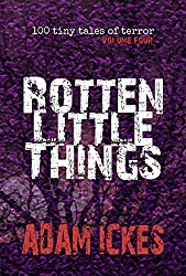 Rotten Little Things (100 Tiny Tales of Terror Book 4)