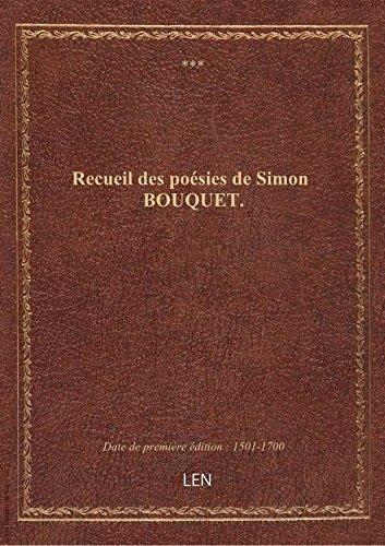 Recueil des posies de Simon BOUQUET.