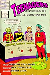 Teenagers from the Future: Essays on the Legion of Super-Heroes (English Edition)