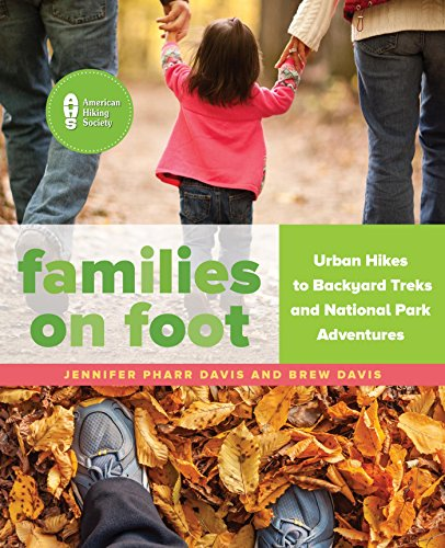 Books For Iphone Families on Foot: Urban Hikes to Backyard Treks and National Park Adventures