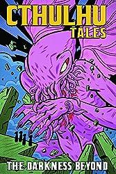 Cthulhu Tales Volume 4: Darkness Beyond