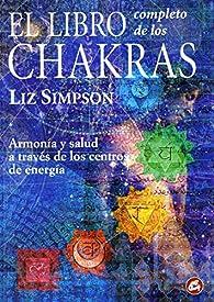 El Libro Completo de los Chakras par Liz Simpson