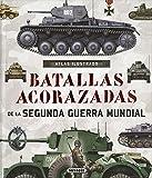 Atlas ilustrado de batallas acorazadas de la Segunda Guerra Mundial