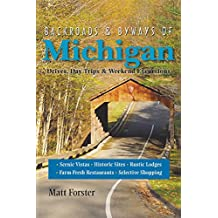 Backroads & Byways of Michigan: Drives, Day Trips & Weekend Excursions