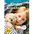 Kinderkrankheiten: Das Standardwerk für Kinder von 0 bis 16 Jahren (GU Gr. Ratgeber Partnerschaft & Familie)