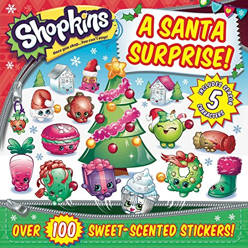 Shopkins a Santa Surprise! [With Sheet of 100 Scented Stickers]