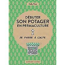 Débuter son potager en permaculture (Je passe à l'acte)