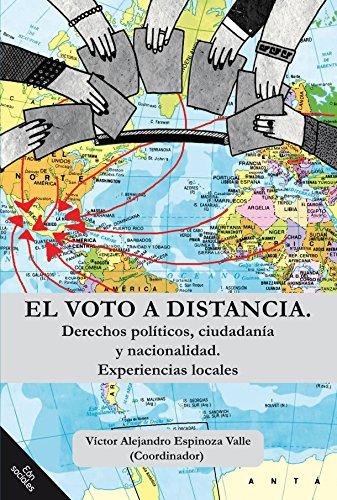 El voto a distancia. Derechos políticos, ciudadanía y nacionalidad. Experiencias locales por VICTOR ALEJANDRO ESPINOZA VALLE