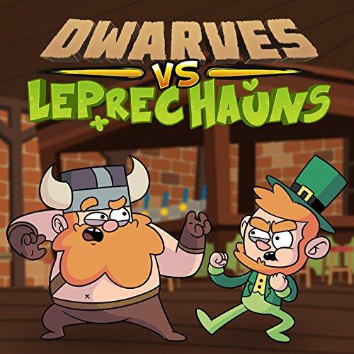 Dwarves vs Leprechauns [Explicit]