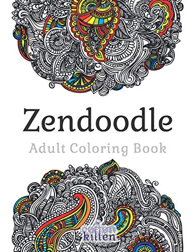 Zendoodle - Adult Coloring Book: 49 of the most exquisite designs for a relaxed and joyful coloring time