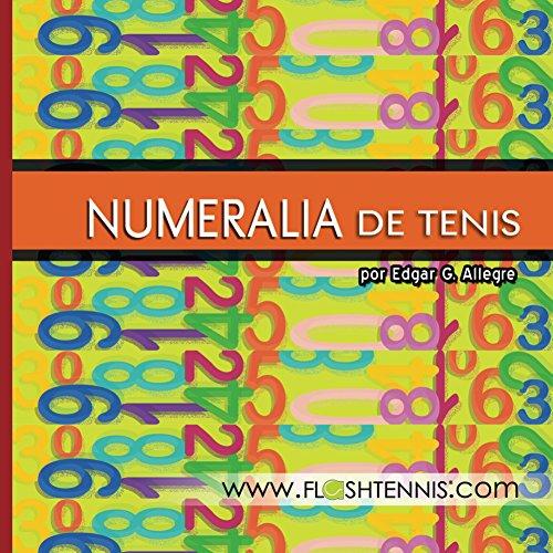 Numeralia de Tenis: Los Números en el Deporte del Tenis Descargar ebooks Epub