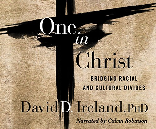 One in Christ: Bridging Racial & Cultural Divides