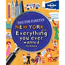 Not for Parents New York: Everything You Ever Wanted to Know (Gift Books)