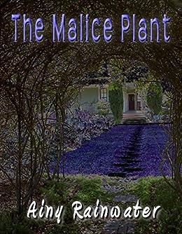 The Malice Plant (English Edition) di [Rainwater, Ainy]