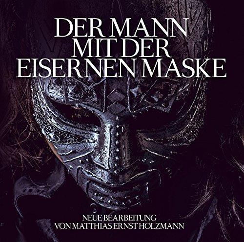 Der Mann Mit Der Eisernen Maske: Neue Bearbeitung von Thomas Tippner