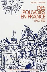 Des pouvoirs en France : 1300-1500