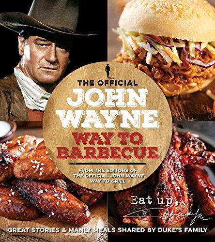 The Official  John Wayne Way To Barbecue por John Wayne Magazine