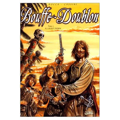 Bouffe-Doublon, tome 2 : A l'ouest d'Eden