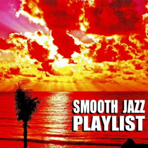 Smooth Jazz Playlist