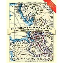 Bradshaws Railway Atlas - Great Britain and Ireland (Armchair Time Travellers Railway Atlas)
