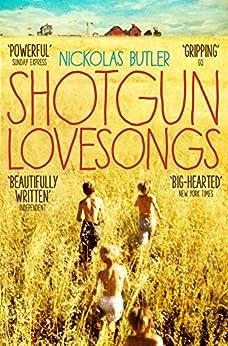 Shotgun Lovesongs by [Butler, Nickolas]