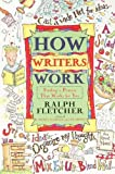 How Writers Work: Finding a Process That Works for You