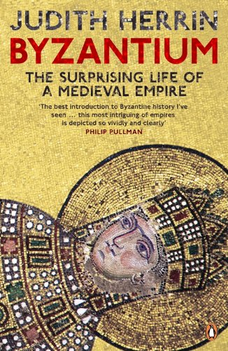 Byzantium: The Surprising Life of a Medieval Empire (English Edition) por Judith Herrin