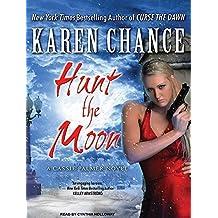 Hunt the Moon: A Cassie Palmer Novel (Cassandra Palmer) by Karen Chance (2011-06-30)