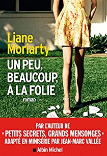 Un peu, beaucoup, à la folie par Moriarty