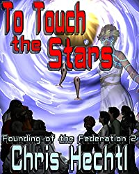 To Touch the Stars (Founding of the Federation Book 2) (English Edition)