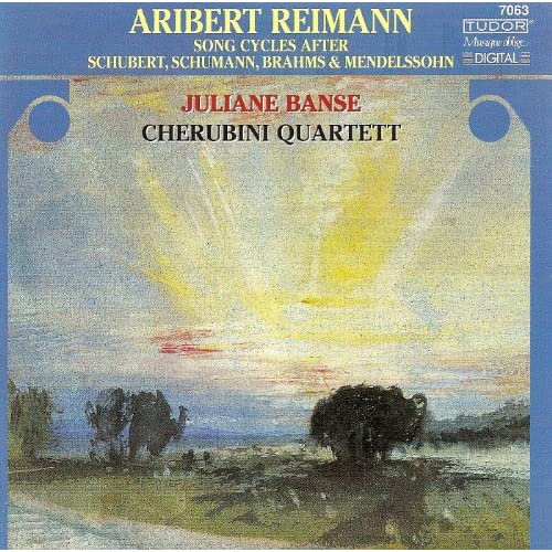 Reimann, A.: Song Cycles After Schubert, Brahms, Schumann and Mendelssohn