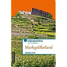 Markgräflerland: Lieblingsplätze zum Entdecken (Lieblingsplätze im GMEINER-Verlag)
