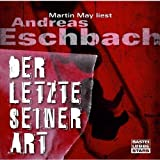 Der Letzte seiner Art von Eschbach. Andreas (2008) Audio CD