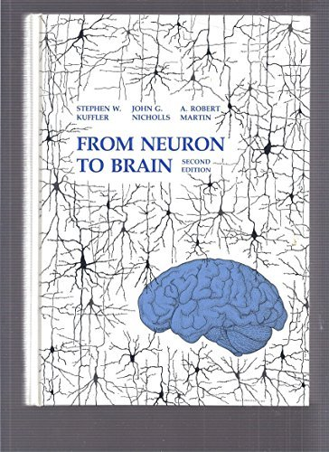 From Neuron to Brain: Cellular Approach to the Function of the Nervous System by Stephe W. Kuffler (1984-06-02)