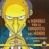 Il manuale per la conquista del mondo di C. Montgomery Burns