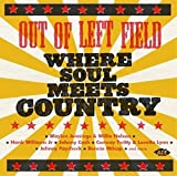 Out of Left Field-Where Soul Meets Country
