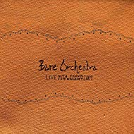 Bare Orchestra (Live)