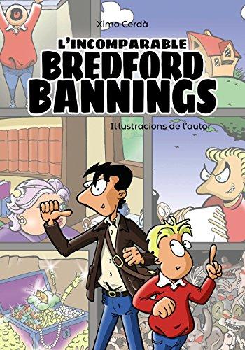 L'incomparable Bredford Bannings (Llibres Infantils I Juvenils - Pluja De Llibres +10) (Catalan Edition) por Ximo Cerdà