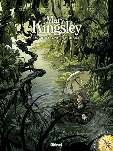 Mary Kingsley: La Montagne des dieux par Christian Clot