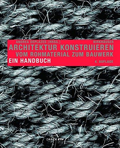 Architektur konstruieren: Vom Rohmaterial zum Bauwerk. Ein Handbuch Buch-Cover