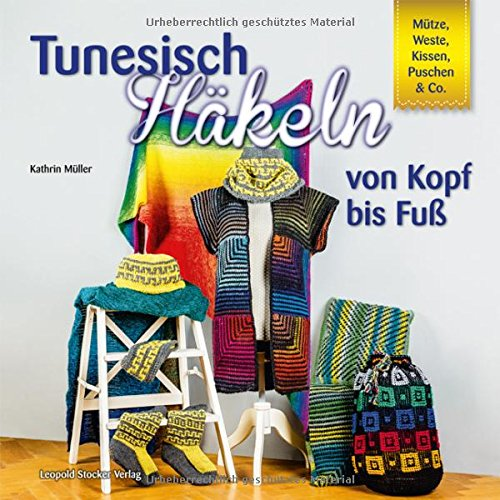 Preisvergleich Produktbild Tunesisch Häkeln von Kopf bis Fuß: Mütze, Weste, Kissen, Puschen & Co.