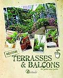 Terrasses et balcons : Un jardin sans jardin...