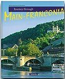 Journey through MAIN-FRANCONIA - Reise durch MAINFRANKEN - Ein Bildband mit über 170 Bildern - STÜRTZ Verlag -