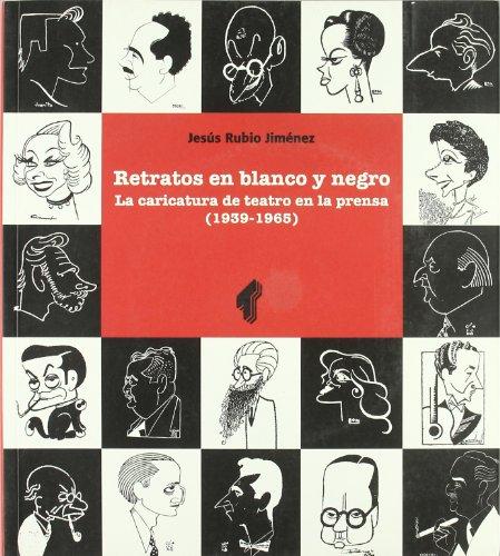 Retratos en blanco y negro. La caricatura de teatro en la prensa (1939-1965)