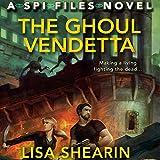 The Ghoul Vendetta: An SPI Files Novel