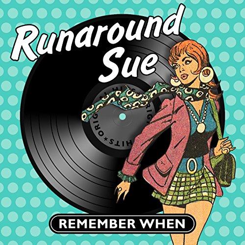 Runaround Sue - Remember When