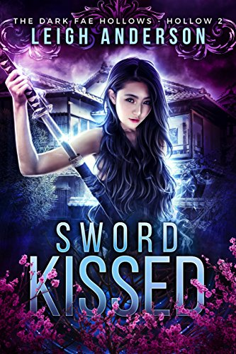 Sword Kissed: Dark Fae Hollow 2 (Dark Fae Hollows)