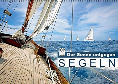 Segeln: Der Sonne entgegen (Wandkalender 2019 DIN A2 quer): Segeln: Sail-away-Feeling hart am Wind (Monatskalender, 14 Seiten ) (CALVENDO Sport)