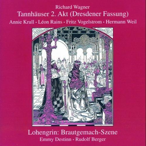 Wagner : Tannhäuser 2. Akt/Lohengrin Brautgemach-Szene. Rains, Vogelstrom, Krull, Destinn, Berger.